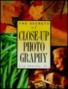 The Secrets of Close-Up Photography