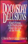 Doomsday Delusions: What's Wrong with Predictions about the End of the World