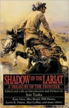 Shadow of the Lariat: A Treasury of the Frontier
