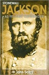 Stonewall Jackson as Military Commander
