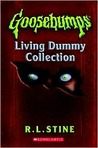 Goosebumps Living Dummy Collection (Goosebumps, #7, #31, #40)