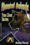 Haunted Animals: True Ghost Stories
