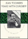 Jean Toomer's Years With Gurdjieff: Portrait of an Artist, 1923-1936
