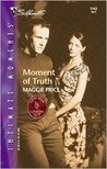 Moment of Truth (Lone Star Country Club)(Silhouette Intimate Moments, #1143)