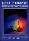 "Love Is in the Earth: The Crystal and Mineral Encyclopedia: The Liite Fantastic and ""The Last Testament"""