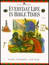 Everyday Life in Bible Times by Thomas Nelson Publishers