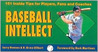Baseball Intellect: 101 Tips for Players, Fans and Coaches
