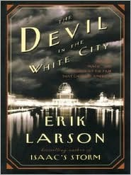The Devil in the White City Murder, Magic and Madness at the ... by Erik Larson