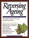 Reversing Ageing The Natural Way by Paul Galbraith