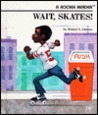 Wait Skates (Rookie Readers)