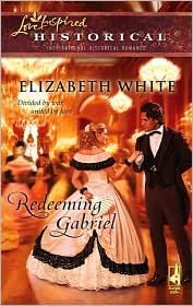 Redeeming Gabriel by Elizabeth     White