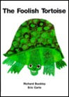 The Foolish Tortoise by Richard Buckley