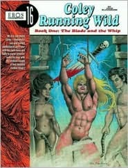 Coley Running Wild Vol. 1: The Blade and the Whip (Coley Running Wild #1)