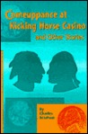 Comeuppance at Kicking Horse Casino and Other Stories (Native American Literature 10) (Native American series) (Native American series)