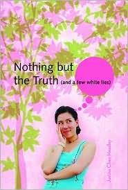 Nothing But the Truth by Justina Chen