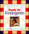 Ready for Kindergarten: An Award-Winning Teacher's Plan to Prepare Your Child for School (Gold 'n' Honey Books)
