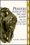 Powers Which We Do Not Know: The Gods and Spirits of the Inuit