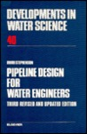 Developments in Water Science, Volume 40: Pipeline Design for Water Engineers