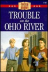 Trouble on the Ohio River (The American Adventure, #15)