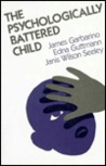 The Psychologically Battered Child: Strategies for Identification, Assessment, and Intervention