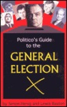 The Politico's Guide to the General Election