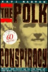 The Polk Conspiracy