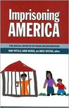 Imprisoning America: The Social Effects of Mass Incarceration: The Social Effects of Mass Incarceration