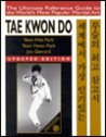 Tae Kwon Do: The Ultimate Reference Guide to the World's Most Popular Martial Art