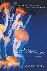 Review The Standing Wave (National Poetry Series #113) by Gabriel Spera RTF