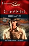 Once a Rebel (Harlequin Blaze, #467)