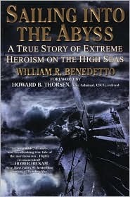 Sailing into the Abyss: A True Story of Extreme Heroism on the High Seas: A True Store of