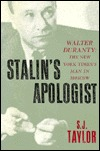 Stalin's Apologist: Walter Duranty, The New York Times's Man In Moscow
