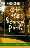 Massachusetts Off the Beaten Path by Barbara Radcliffe Rogers