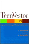 Teenvestor.Com: The Practical Investment Guide For Teens And Their Parents