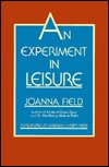 An Experiment in Leisure by Joanna Field