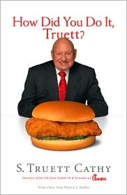 How Did You Do It, Truett? by S. Truett Cathy