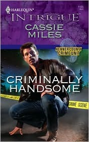 Criminally Handsome by Cassie Miles