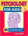 Psychology for Kids II: 40 Fun Experiments That Help You Learn about Others