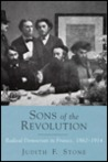 Sons of the Revolution: Radical Democrats in France, 1862-1914