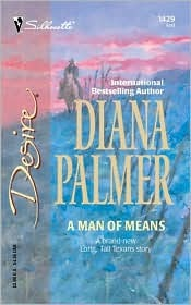 A Man Of Means (Long, Tall Texans) by Diana Palmer