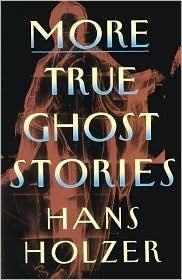 More True Ghost Stories