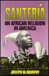 Santeria: An African Religion in America
