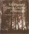 Meditations From A Course in Miracles