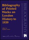 Bibliography of Printed Works on London History to 1939