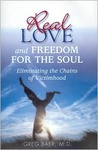 Real Love and Freedom for the Soul: Eliminating the Chains of Victimhood