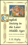 English Society In The Later Middle Ages: Class, Status, And Gender