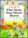 The Year You Were Born, 1987