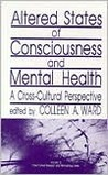 Altered States of Consciousness and Mental Health: A Cross-Cultural Perspective