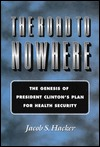 The Road to Nowhere by Jacob S. Hacker