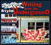 Style: Writing From The Under Ground